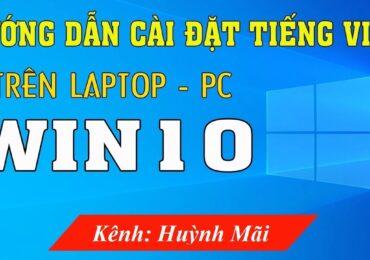 Cách chuyển ngôn ngữ máy tính   Hướng dẫn cách cài đặt tiếng Việt cho máy tính Win 10 đơn giản