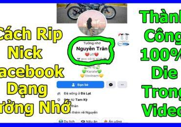 Cách dang facebook | Cách Rip Nick Facebook Dạng TƯỞNG NHỚ Thành Công 100% Die Trong Video